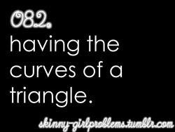 Skinny Girl Problems.  More like a rectangle if ya ask me lol