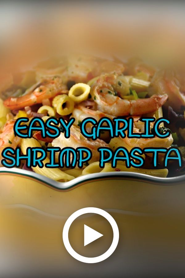 Easy Garlic Shrimp Pasta   – dinner this week
