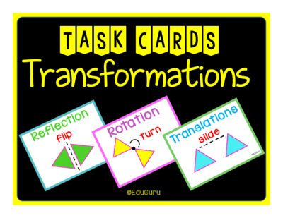 Transformations Task Cards from EduGuru on TeachersNotebook.com -  (20 pages)  - These task cards have been designed to support and challenge students with understanding transformations. It includes Rotation, Reflection and Translation.