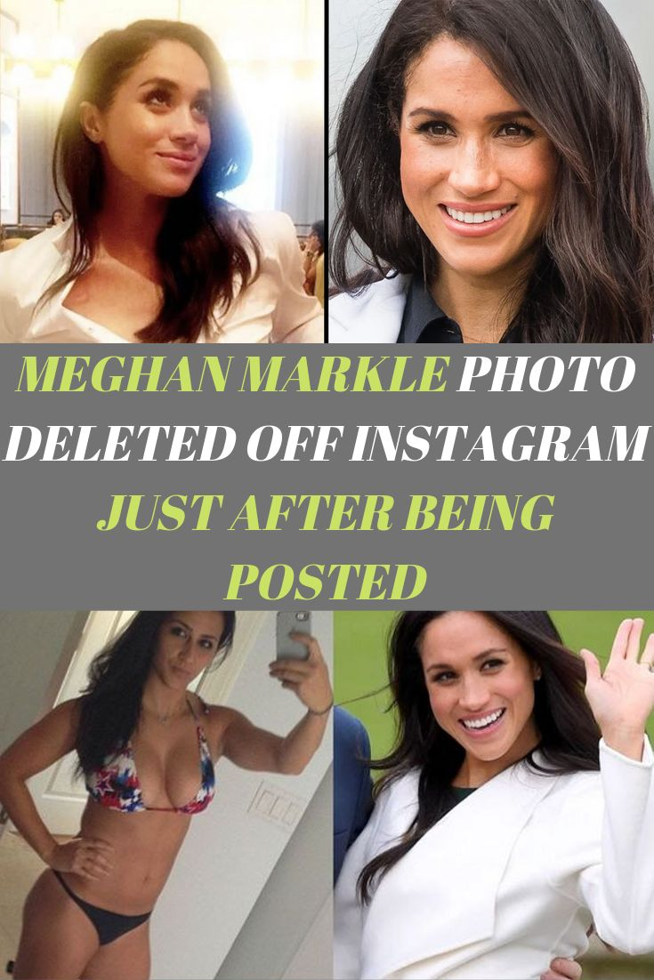 Meghan Markle Photo Deleted Off Instagram Just After Being