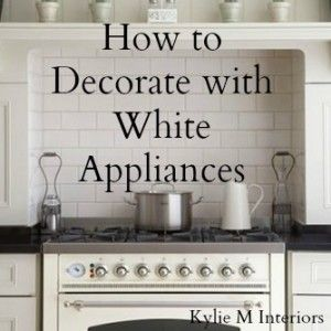 ideas for how to decorate with white appliances. Decorating ideas including countertop and painted kitchen cabinet ideas