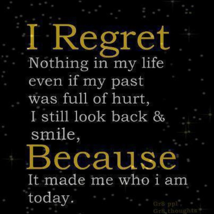 Don T Regret Anything In Life Quotes: Funny Sayings And Quotes