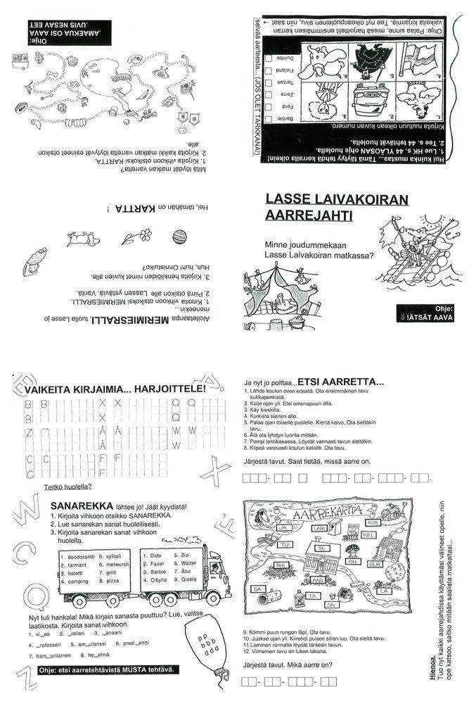 Lasse Laivakoiran aarrejahti - vierasperäiset kirjaimet - kopiointi A3-paperille kaksipuoleisena. Ohjeet johdattavat tehtävältä toiselle. Ei ole sidonnainen kirjasarjaan. Lisäksi oppilas tarvitsee vihon.