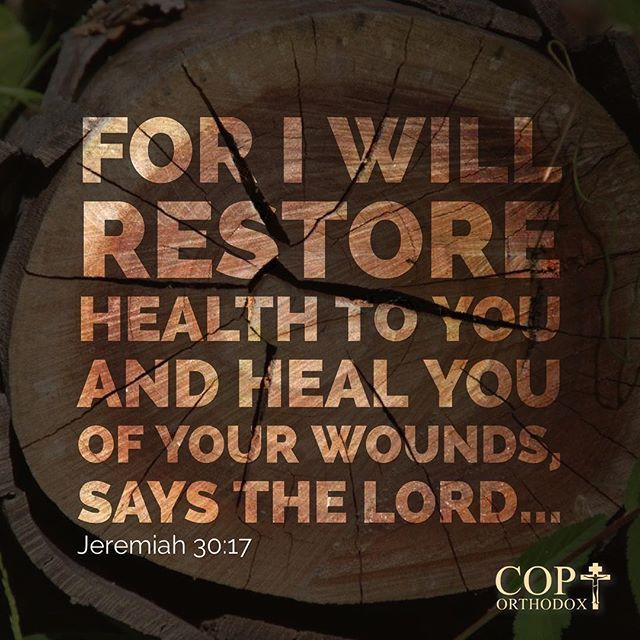 Jeremiah 30:17 For I will restore health to you And heal you of your wounds,' says the Lord...