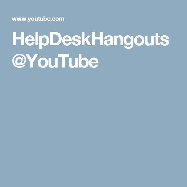 HelpDeskHangouts@YouTube