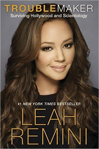 Troublemaker: Surviving Hollywood and Scientology: Leah Remini, Rebecca Paley: 9781101886960: Amazon.com: Books