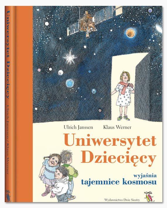 """Wszystko, co dzieci chciałyby wiedzieć o kosmosie (i o co wcale nie boją się pytać), w kolejnej książce z serii """"Uniwersytet Dziecięcy"""". Jeśli sądzicie, że astrofizyka to nauka tylko dla dorosłych, a przestrzeń kosmiczna nie jest odpowiednim miejscem dla dzieci – ta książka wyprowadzi was z błędu. Jej autorzy zabierają młodych czytelników w pasjonującą podróż …"""