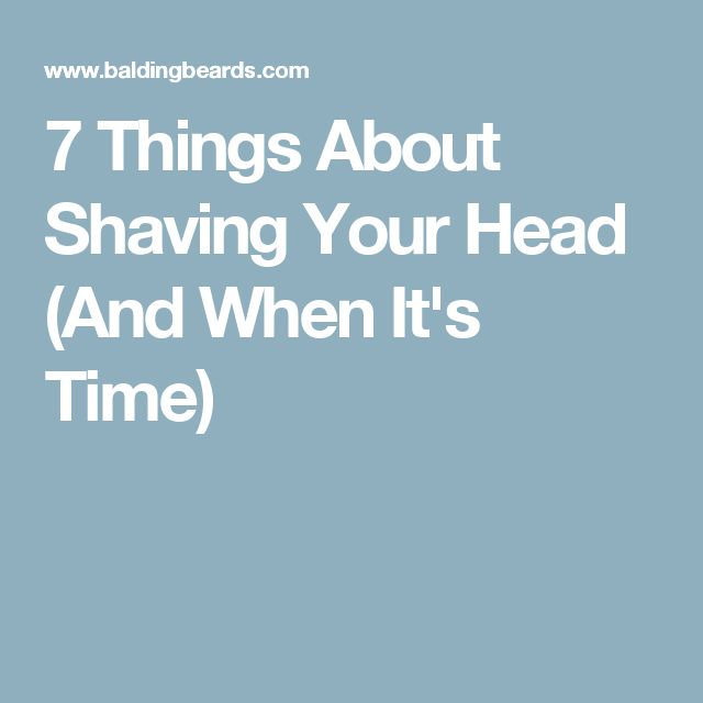 7 Things About Shaving Your Head (And When It's Time)