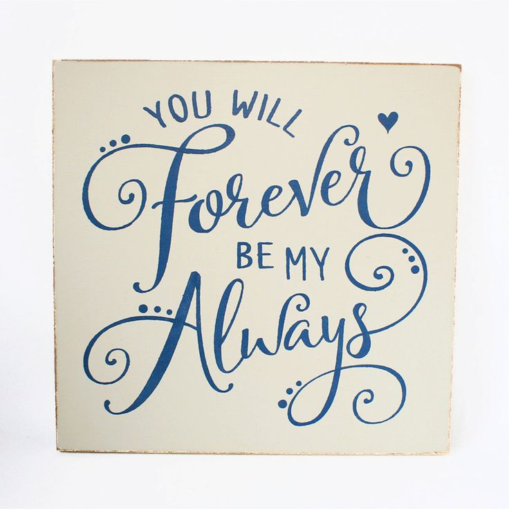 Handmade You Will Forever Be My Always Wooden Sign by HamptonBlue on Etsy