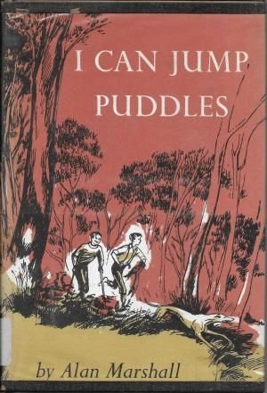 I Can Jump Puddles by Alan Marshall,