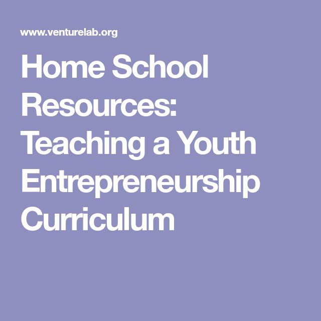 Home School Resources: Teaching a Youth Entrepreneurship Curriculum