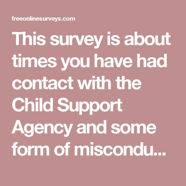 This survey is about times you have had contact with the Child Support Agency and some form of misconduct or a possible criminal offence has been committed by the Child Support Agency Employee you dealt with and how that was handled by the Child Support Agency. If the thing that happened to you is not included with the questions asked please feel free to use the text box at the end of the survey to explain what happened to you.