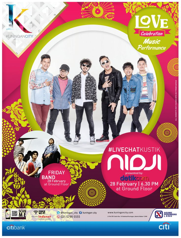 LOVE CELEBRATION at KUNINGAN CITY  MUSIC PERFORMANCE: FRIDAY BAND on 28 February NIDJI LIVECHATKUSTIK with Detik.com on 28 February