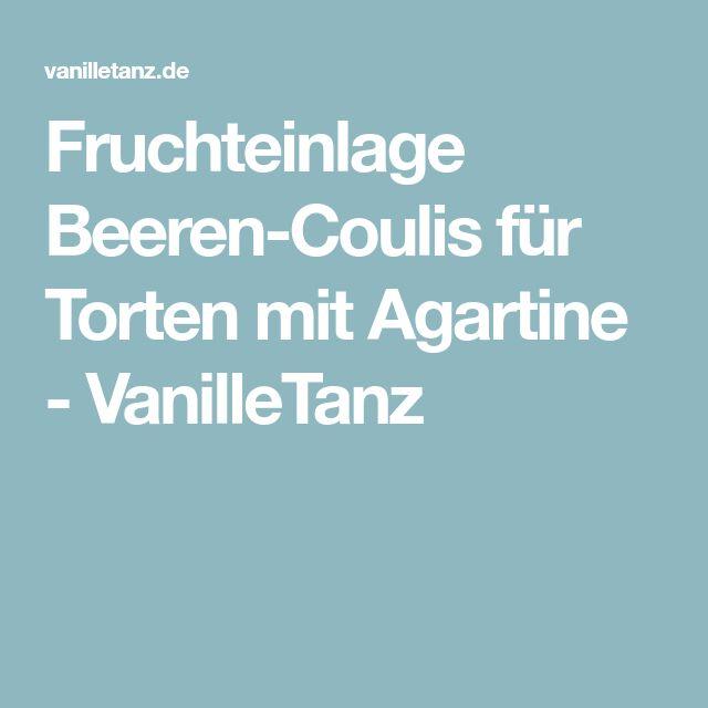 Fruchteinlage Beeren-Coulis für Torten mit Agartine - VanilleTanz