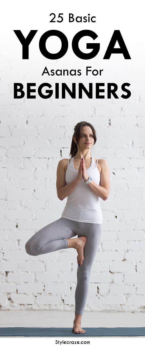 25 Basic Yoga Asanas For Beginners Basic Yoga Easy Yoga Workouts Yoga For Beginners