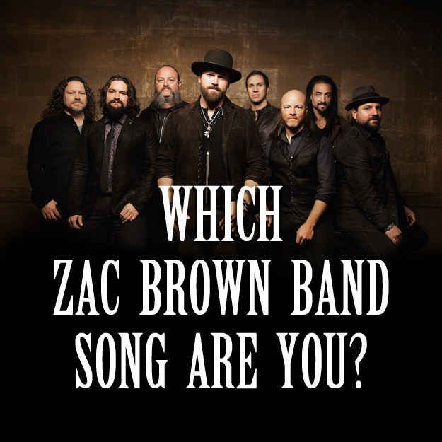 Which Zac Brown Band Song Are You