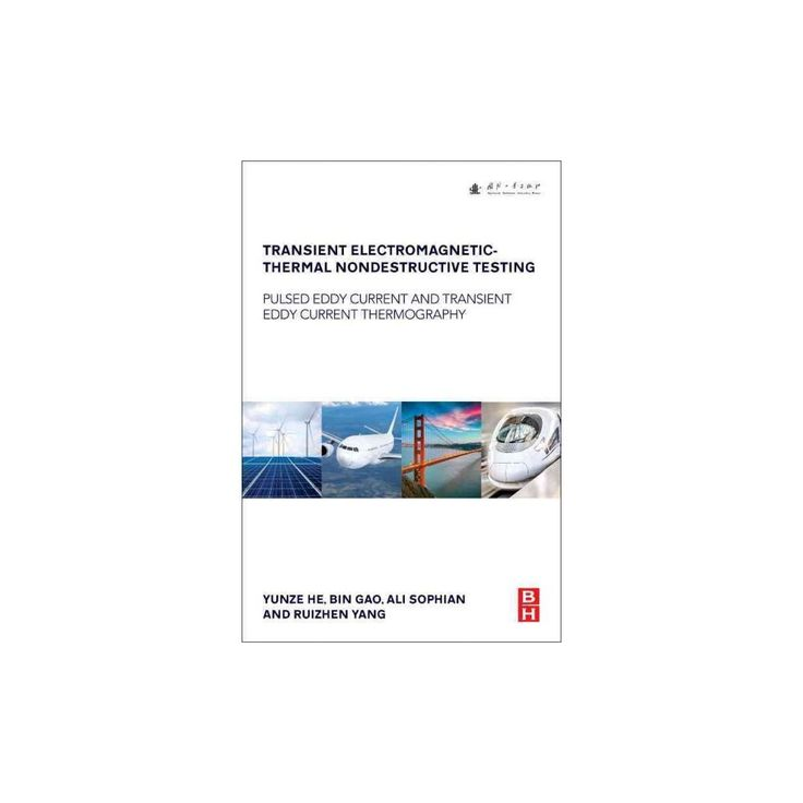 Transient Electromagnetic-thermal Nondestructive Testing : Pulsed Eddy Current and Transient Eddy
