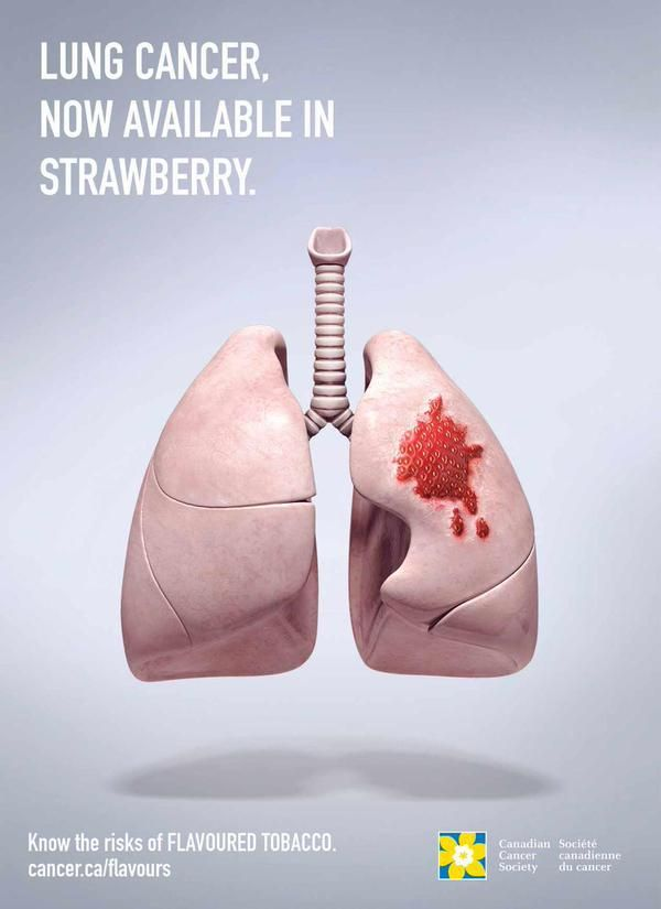 """""""Lung cancer, now available in strawberry."""" - Know the risk of flavoured tobacco. Cancer.ca/flavors #Cancer #LungCancer #Smoking #WorldCancerDay"""