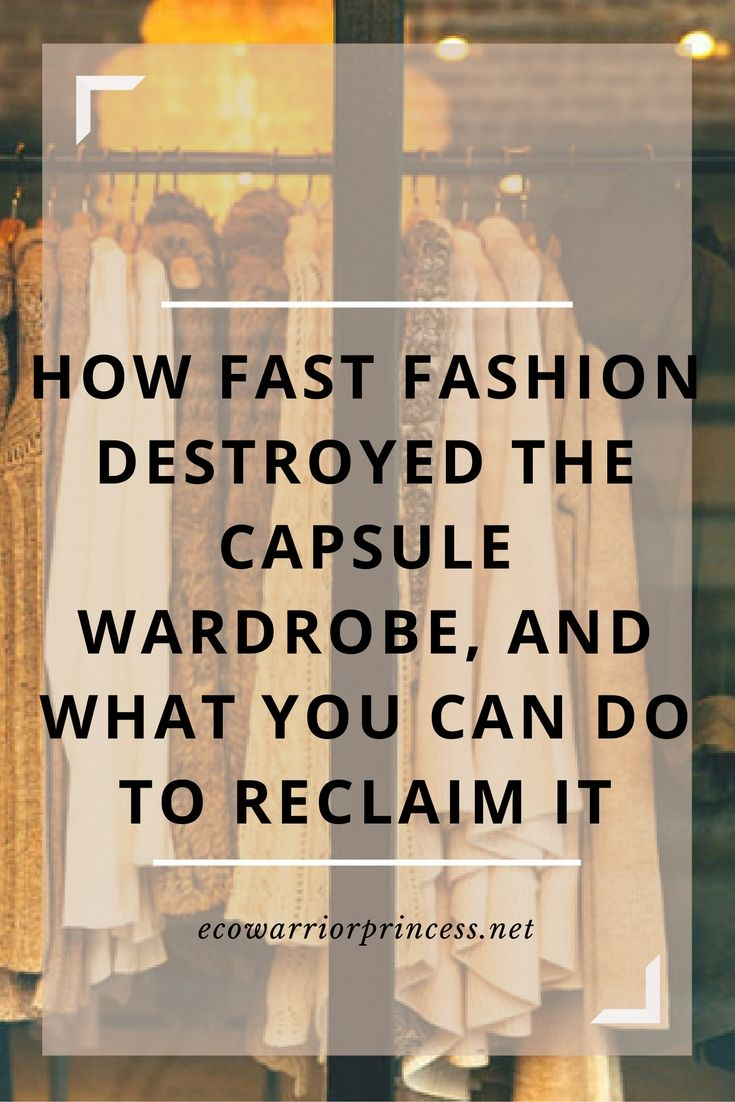 How fast fashion destroyed the capsule wardrobe, and what you can do to reclaim it