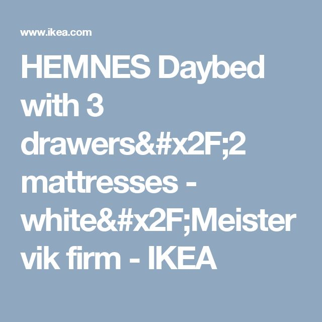 HEMNES Daybed with 3 drawers/2 mattresses - white/Meistervik firm  - IKEA