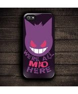 Were All Mad Here Gengar For iPhone 6 - $15.00