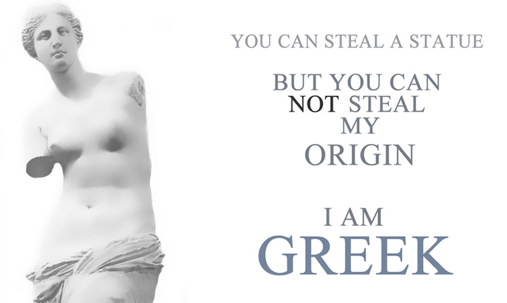 You can steal a #statue, but you can NOT steal my origin. I am #GREEK. I am #Greek Campaign by Ares Kalogeropoulos
