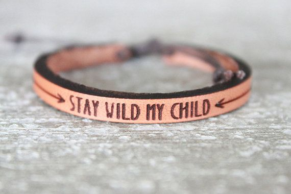 MADE-TO-ORDER<< This listing is for (1) Bracelet- Stay Wild My Child I always want to encourage my children to explore new things and be