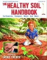 The Healthy Soil Handbook: Earthworms, Compost, Mulch and More....