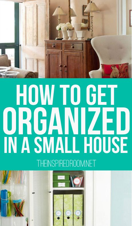How to get organized in a small house.