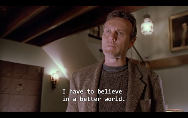 """I have to believe in a better world."" 