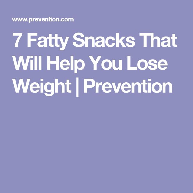 7 Fatty Snacks That Will Help You Lose Weight | Prevention