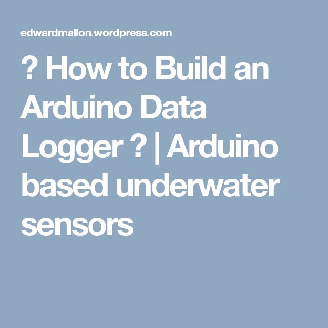 ☀ How to Build an Arduino Data Logger ☀ | Arduino based underwater sensors