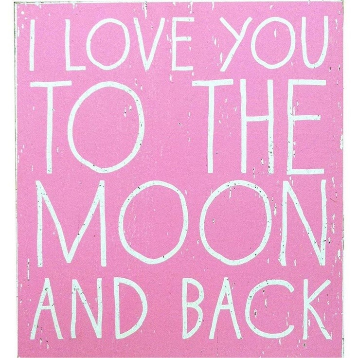 love you to the Moon and Back Quotes Pinterest Love you, Decor ...