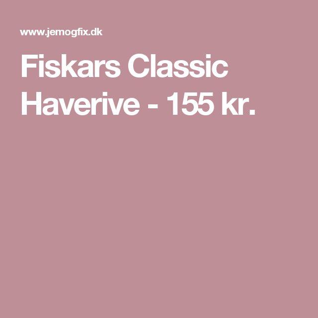 Fiskars Classic Haverive - 155 kr.
