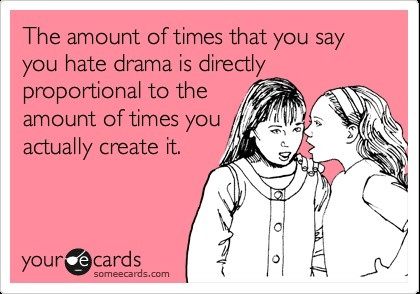 Drama: Middle Schools, Best Friends, Bestfriends, Some People, Funny, So True, Ecards, E Cards, True Stories