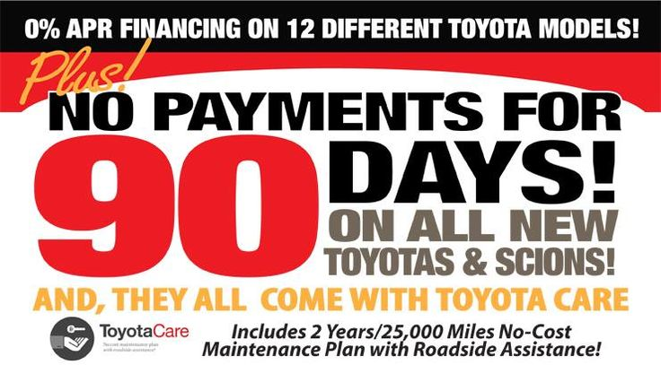 Just announced minutes ago....make no payments for 90 days on all Toyotas and Scions now through 9/2 at Toyota of Puyallup!