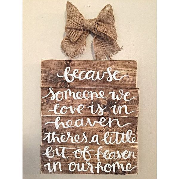 Rustic Wood Sign Hand Painted Heaven Quote Memorial ($42) ❤ liked on Polyvore featuring home, home decor, wall art, grey, home & living, home décor, gray home decor, handpainted signs, grey home decor and text signs