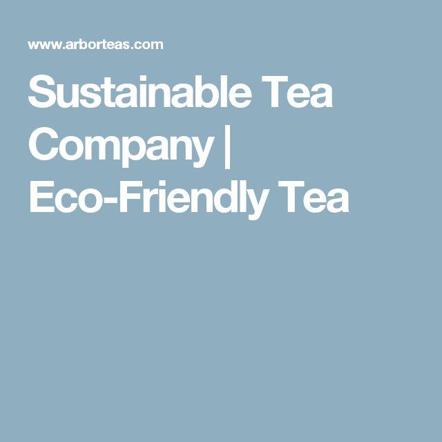 Sustainable Tea Company | Eco-Friendly Tea
