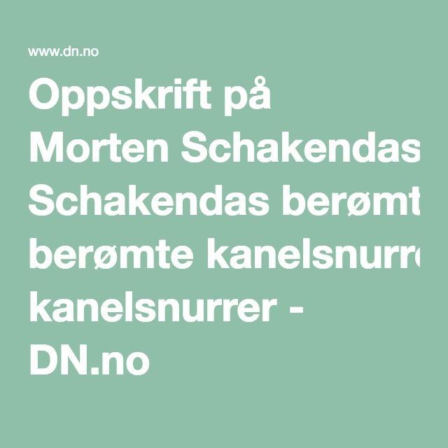 Oppskrift på Morten Schakendas berømte kanelsnurrer - DN.no