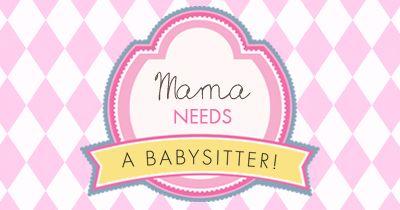 Mama Needs a Babysitter | West Edmonton | March 19th