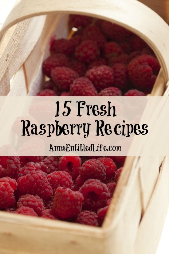 15 Fresh Raspberry Recipes;  Enjoy the sweet and tart flavorful taste of freshly picked summer raspberries with these delicious 15 fresh raspberry recipes. http://www.annsentitledlife.com/recipes/15-fresh-raspberry-recipes/