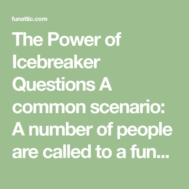 The Power of Icebreaker Questions A common scenario: A number of people are called to a function room for a meeting, since arrival no one's made eye contact, there's awkwardness and the silence is deafening. The meeting leader needs an effective way to get the disparate group to work comfortably and cohesively. Icebreaker questions are …