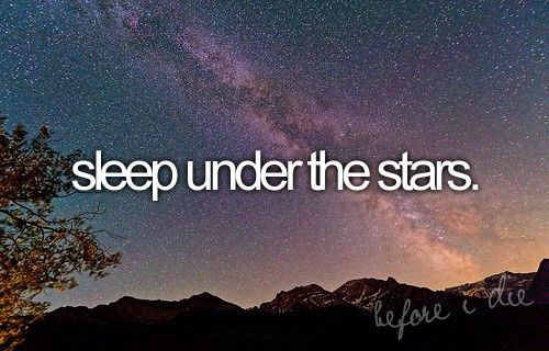 Marriage Bucket List: sleep under the stars. Via BeforeIDie on Tumblr. #love…
