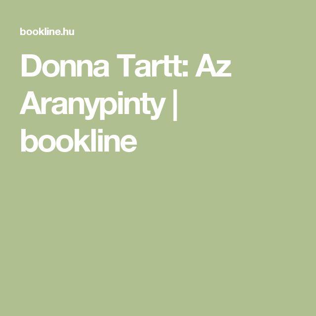 Donna Tartt: Az Aranypinty | bookline