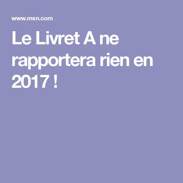 Le Livret A ne rapportera rien en 2017 !