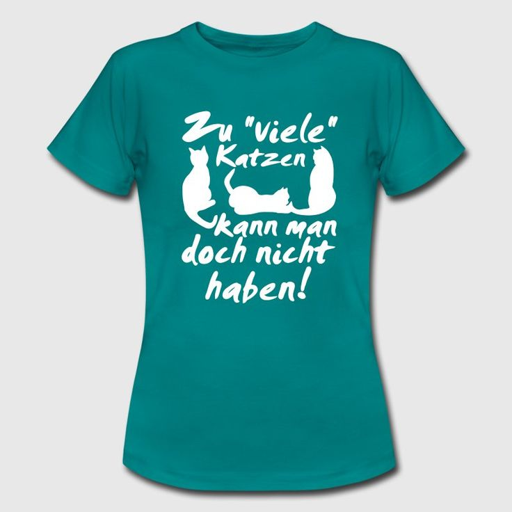 """""""Zu viele Katzen kann man doch nicht haben!"""" Einfach die besten Shirts und Geschenke für wahre Katzenfreunde. #katzen #katze #kater #kätzchen #katzenfreund #katzenliebhaber #katzenbesitzer #haustiere #tierisch #tiere #tierfreund #tierlieb #sprüche #shirts #geschenke"""