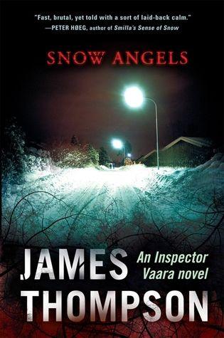 Snow Angels (Inspector Kari Vaara, #1) - James Thompson