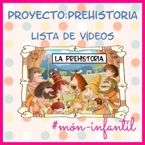 * MÓN INFANTIL* y ciclo inicial: PROYECTO PREHISTORIA: mi lista de vídeos