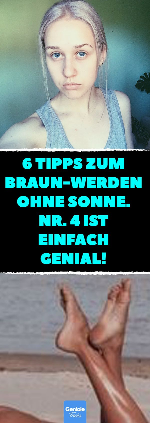 6 Tipps, zum Braun-Werden ohne Sonne. Nr. 4 ist einfach genial! #Sonnen #Braun mit …