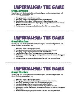 """This is a very fun cooperative learning simulation game to help your students understand the Age of Imperialism!  Each group simulates a different country and must conquer """"territory"""" - which are items in your classroom. My classes always have a lot of fun with this and it definitely helps them to understand how certain countries conquered so much land!"""